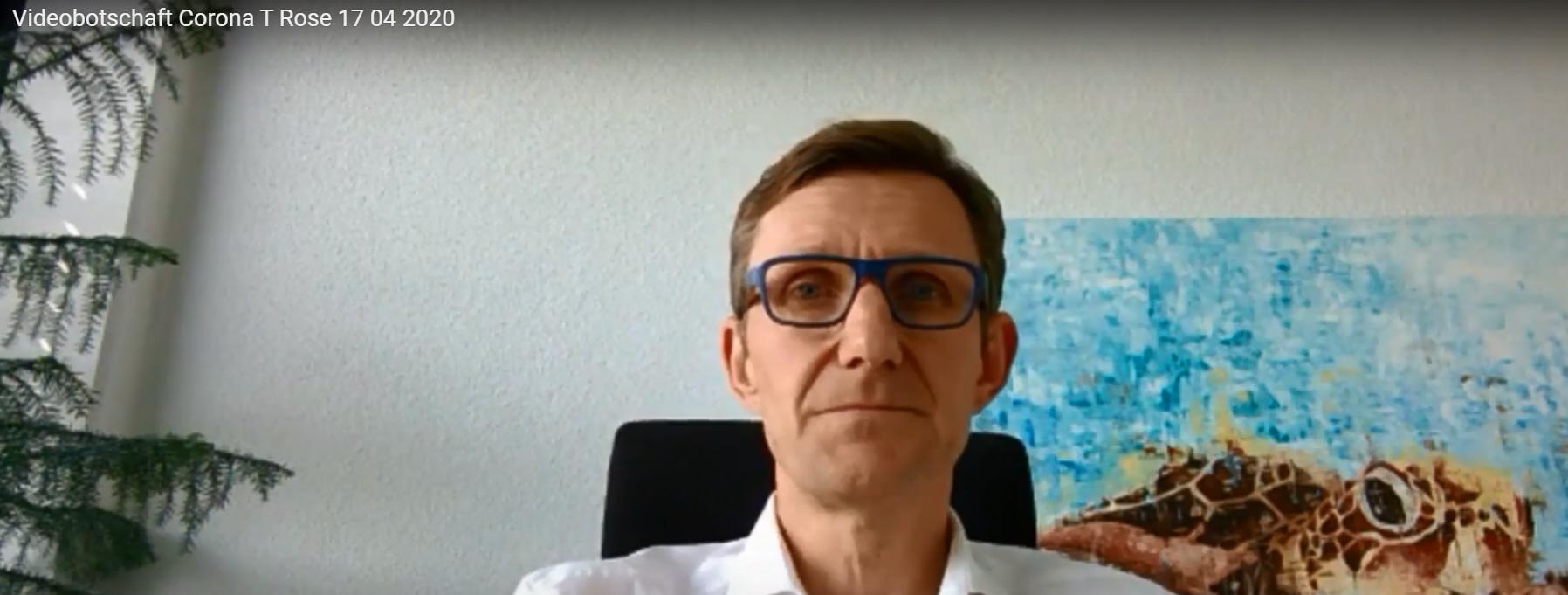 Videobotschaft Thomas Rose 17.04.2020